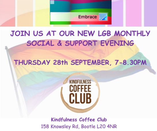 SeftonÂ's lesbian, gay, bisexual and transgender (LGBT) residents are being invited to a new monthly social and support evening which is being launched later this week.    The first event will take place at the Kindfulness Coffee Club at 158 Knowsley Road in Bootle from 7pm to 8.30pm this coming...